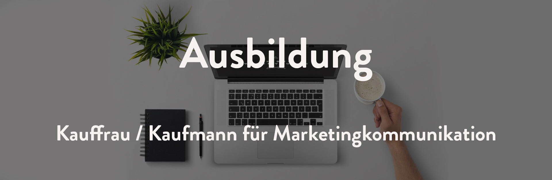 Ausbildung Marketingkommunikation