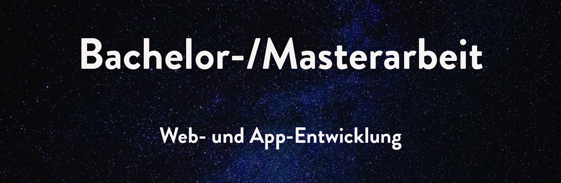 Bachelorarbeit Masterarbeit Web- und App-Entwicklung