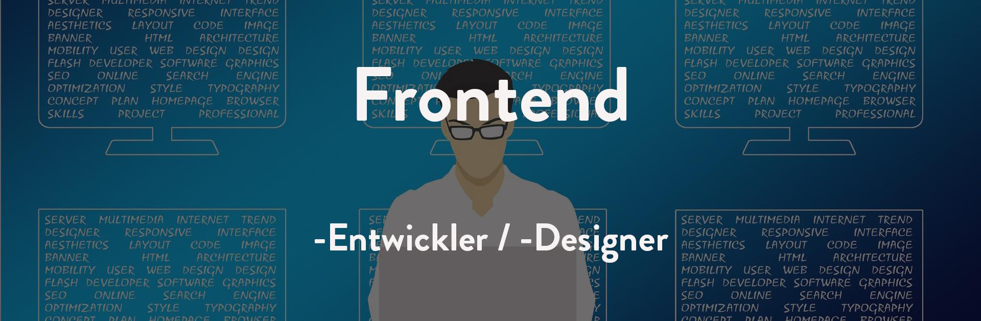 Frontend-Entwickler / -Desginer