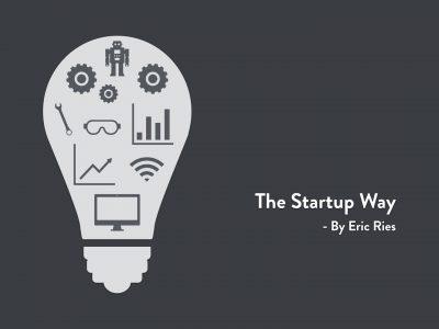 The Startup Way - Entrepreneur Mentalität für große Unternehmen