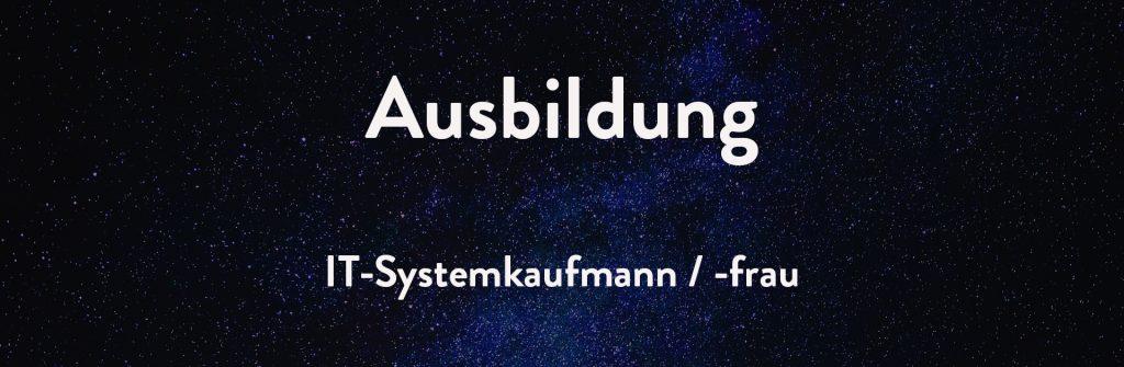 Ausbildung IT-Systemkaufmann / -frau